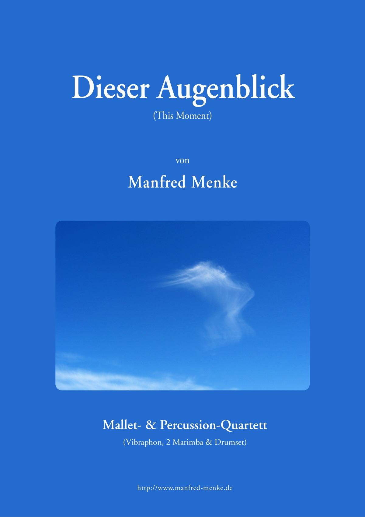 Dieser Augenblick von Manfred Menke